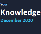 Your Knowledge December 2020